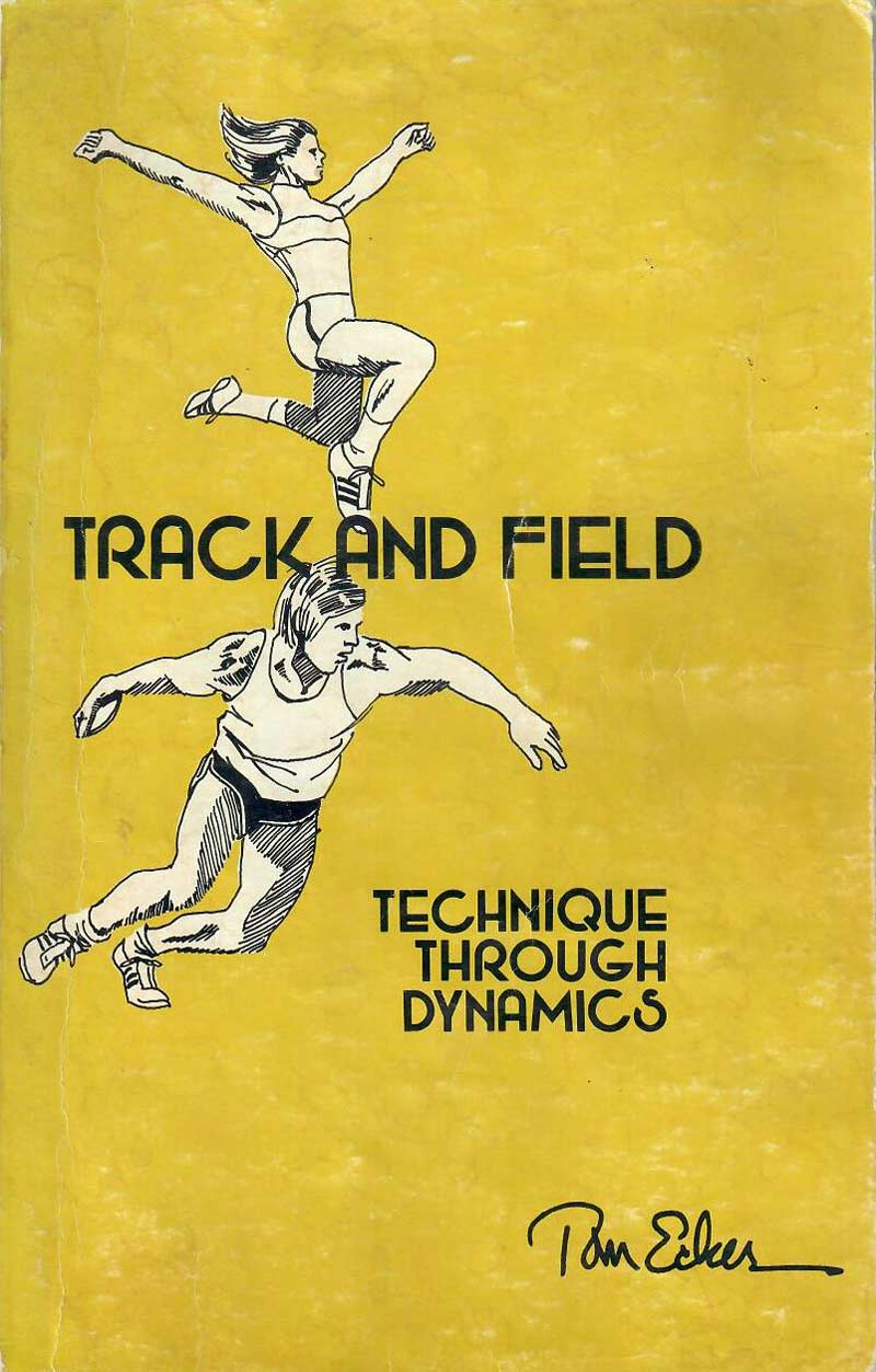 Tom Ecker Track and Field Technique Through Dynamics